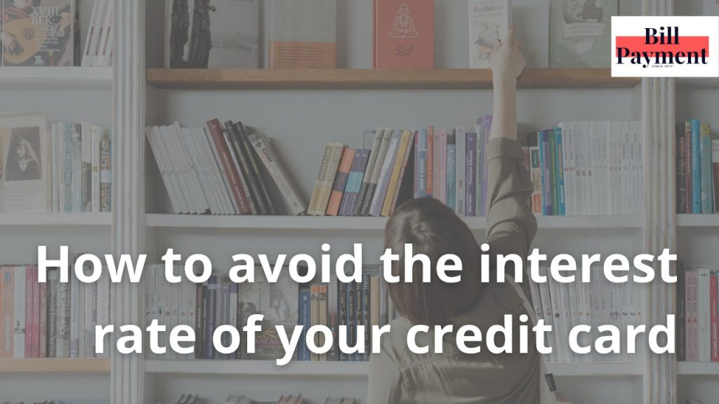 how to avoid the interest rate of your credit card